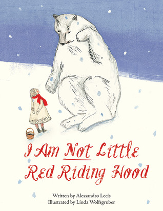 I Am Not Little Red Riding Hood